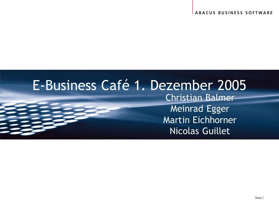 Seite 1 E-Business Café 1. Dezember 2005 Christian Balmer Meinrad Egger Martin Eichhorner Nicolas Guillet