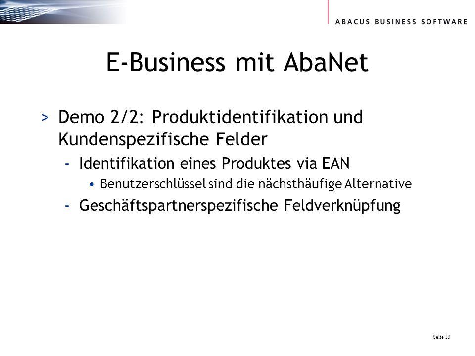 Seite 13 E-Business mit AbaNet >Demo 2/2: Produktidentifikation und Kundenspezifische Felder -Identifikation eines Produktes via EAN Benutzerschlüssel