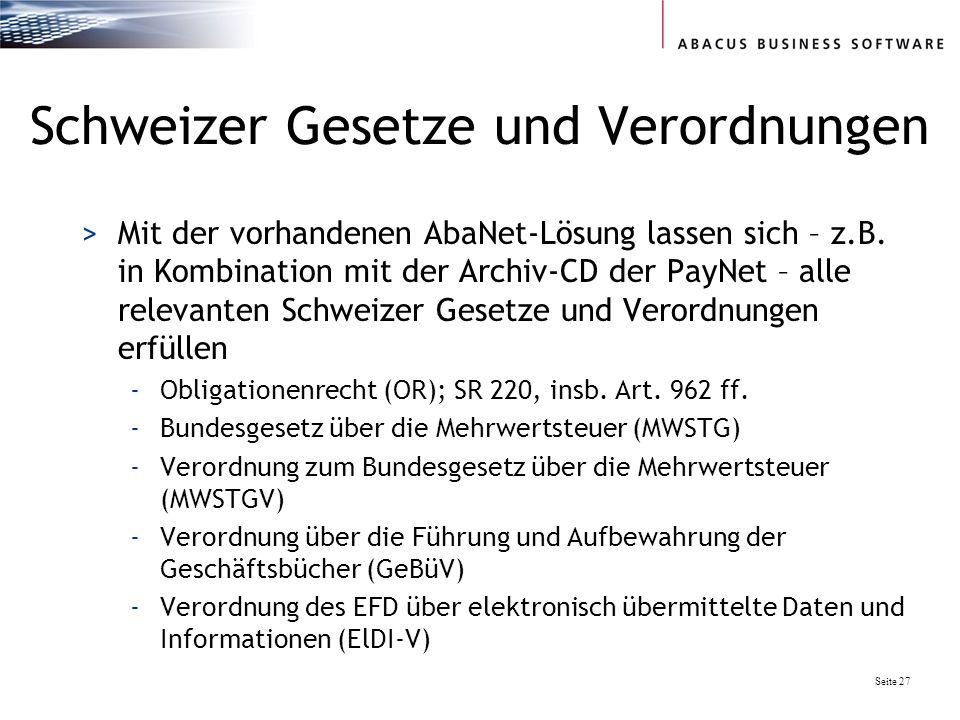 Seite 27 Schweizer Gesetze und Verordnungen >Mit der vorhandenen AbaNet-Lösung lassen sich – z.B. in Kombination mit der Archiv-CD der PayNet – alle r