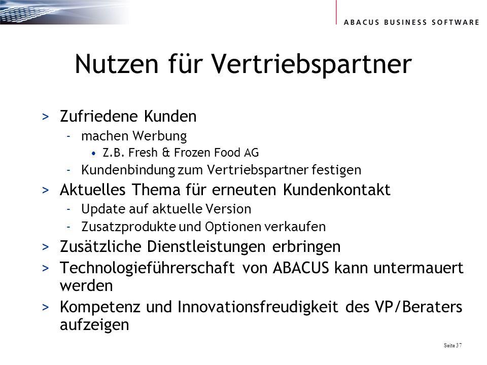 Seite 37 Nutzen für Vertriebspartner >Zufriedene Kunden -machen Werbung Z.B. Fresh & Frozen Food AG -Kundenbindung zum Vertriebspartner festigen >Aktu