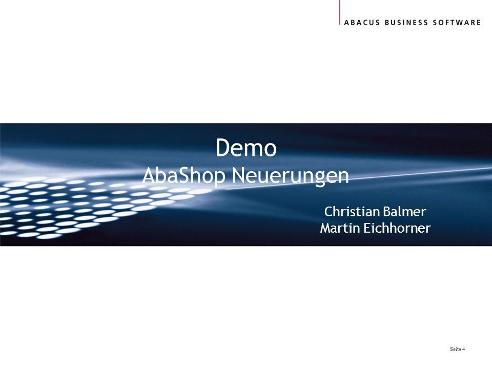 Seite 4 Demo AbaShop Neuerungen Christian Balmer Martin Eichhorner