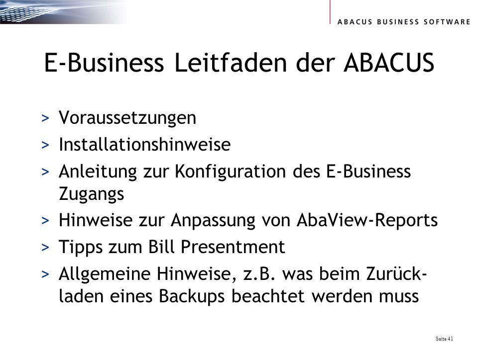 Seite 41 E-Business Leitfaden der ABACUS >Voraussetzungen >Installationshinweise >Anleitung zur Konfiguration des E-Business Zugangs >Hinweise zur Anpassung von AbaView-Reports >Tipps zum Bill Presentment >Allgemeine Hinweise, z.B.