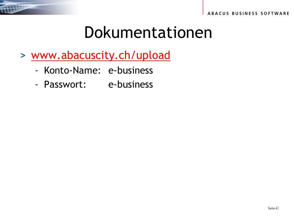 Seite 42 Dokumentationen >www.abacuscity.ch/uploadwww.abacuscity.ch/upload -Konto-Name: e-business -Passwort:e-business