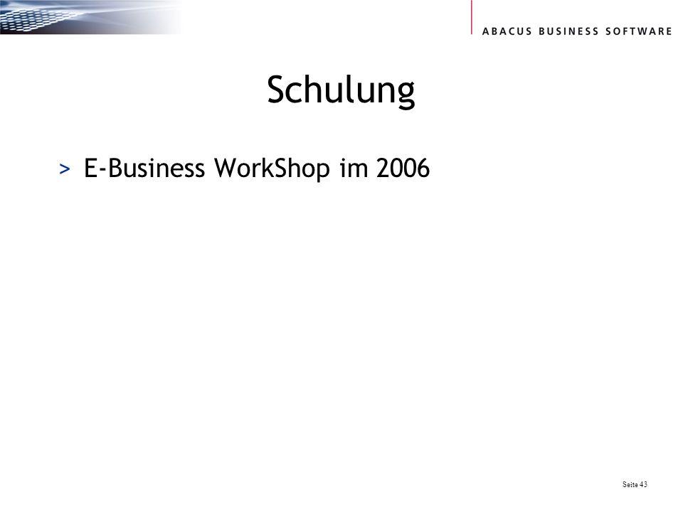 Seite 43 Schulung >E-Business WorkShop im 2006