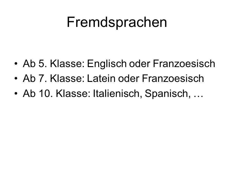 Fremdsprachen Ab 5. Klasse: Englisch oder Franzoesisch Ab 7. Klasse: Latein oder Franzoesisch Ab 10. Klasse: Italienisch, Spanisch, …