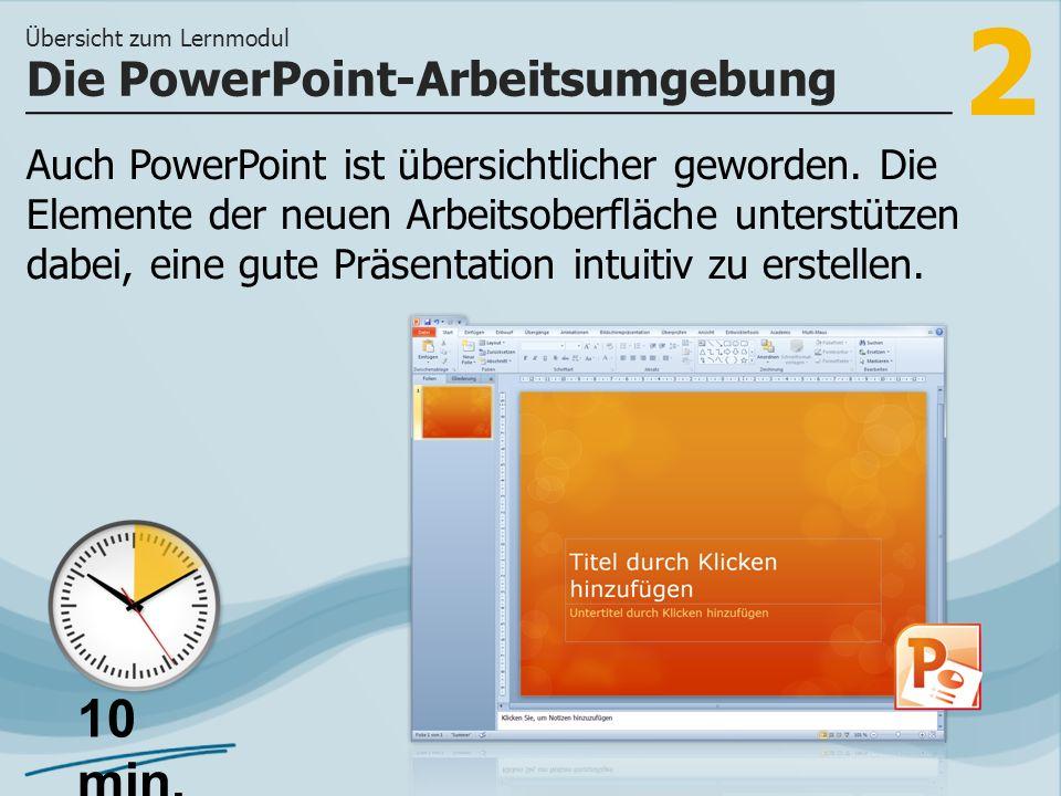 2 Auch PowerPoint ist übersichtlicher geworden. Die Elemente der neuen Arbeitsoberfläche unterstützen dabei, eine gute Präsentation intuitiv zu erstel