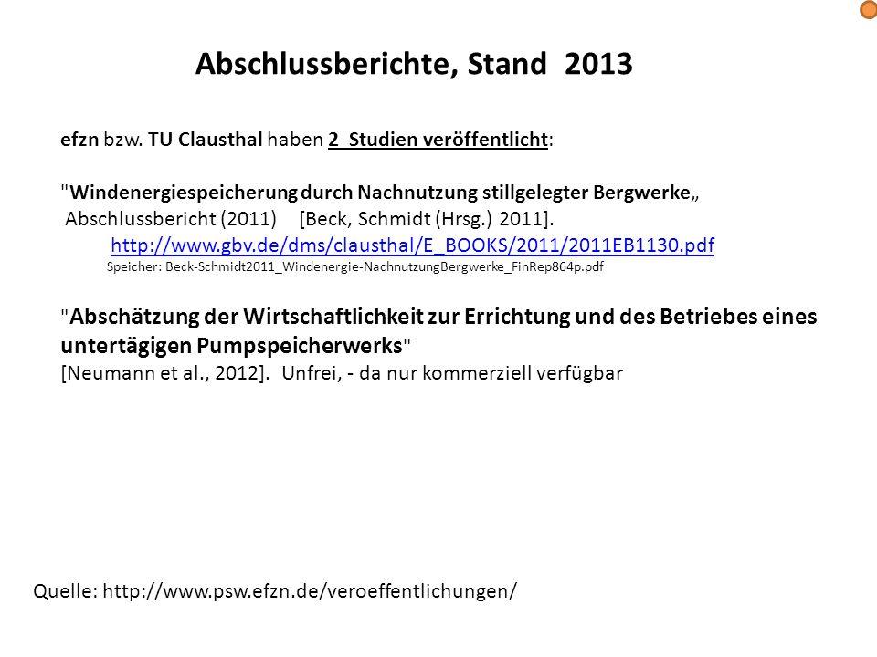 Abschlussberichte, Stand 2013 efzn bzw. TU Clausthal haben 2 Studien veröffentlicht: