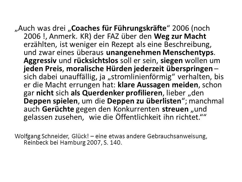 Auch was drei Coaches für Führungskräfte 2006 (noch 2006 !, Anmerk.