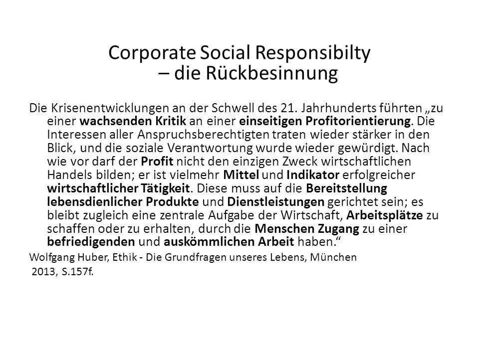 Corporate Social Responsibilty – die Rückbesinnung Die Krisenentwicklungen an der Schwell des 21.