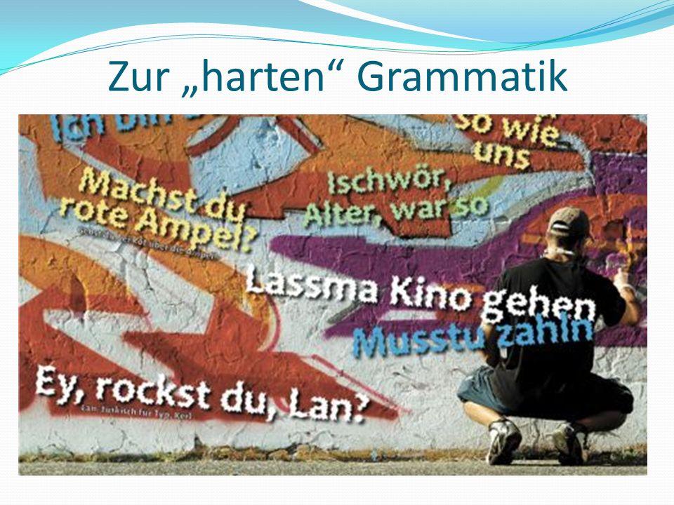 Zur harten Grammatik
