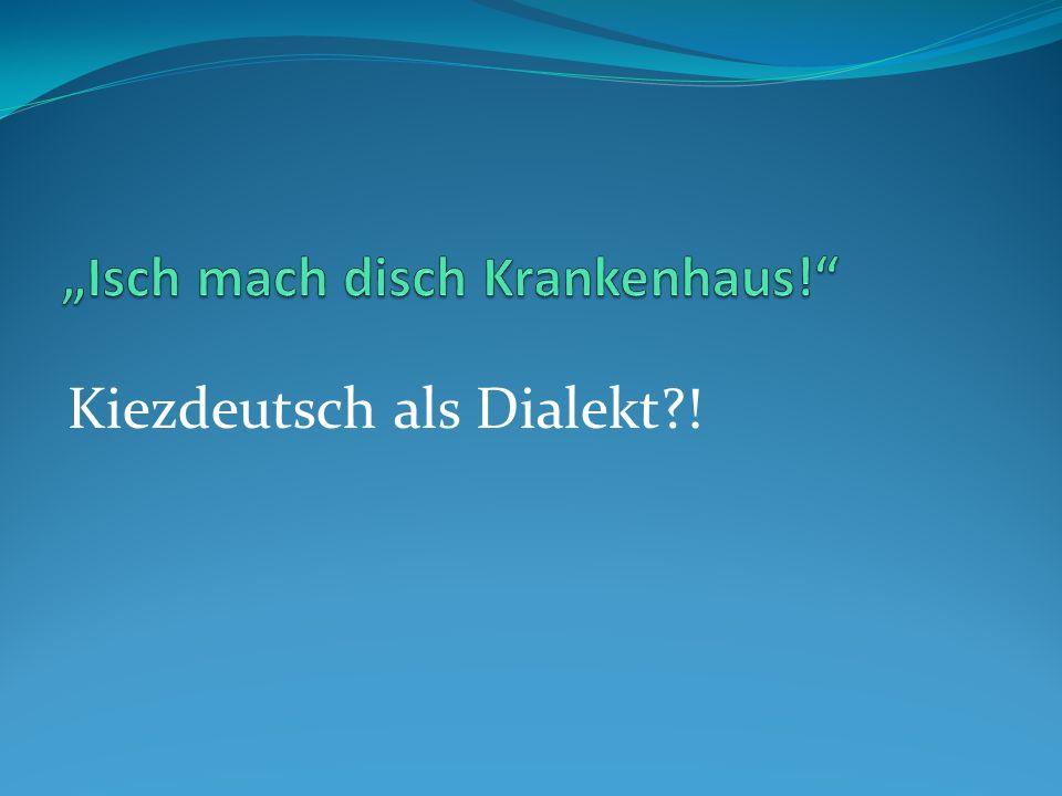 Kiezdeutsch als Dialekt?!