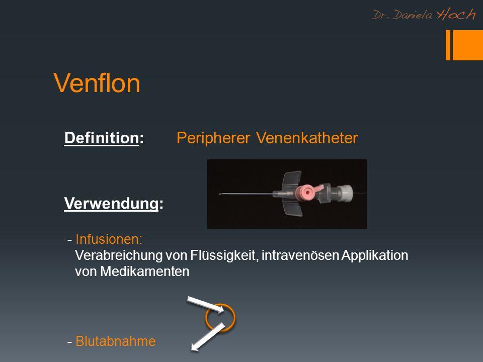 Venflon - Infusionen: Verabreichung von Flüssigkeit, intravenösen Applikation von Medikamenten - Blutabnahme Peripherer VenenkatheterDefinition: Verwe