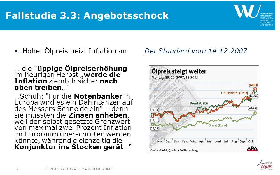 Fallstudie 3.3: Angebotsschock Hoher Ölpreis heizt Inflation an … die