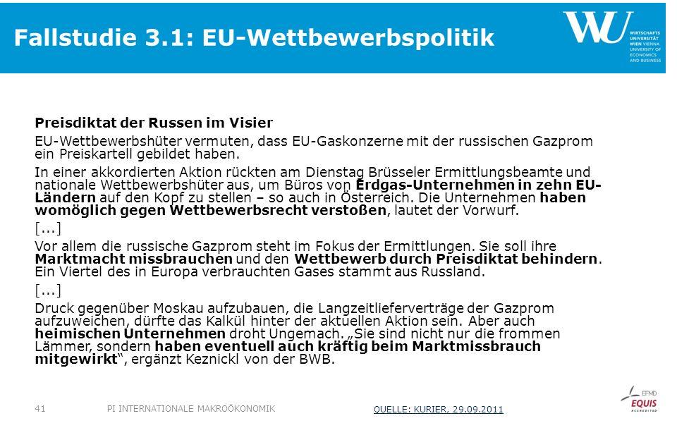 Fallstudie 3.1: EU-Wettbewerbspolitik Preisdiktat der Russen im Visier EU-Wettbewerbshüter vermuten, dass EU-Gaskonzerne mit der russischen Gazprom ei