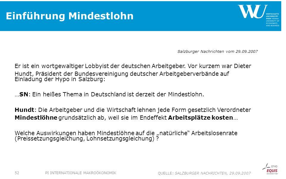 Einführung Mindestlohn Salzburger Nachrichten vom 29.09.2007 Er ist ein wortgewaltiger Lobbyist der deutschen Arbeitgeber. Vor kurzem war Dieter Hundt