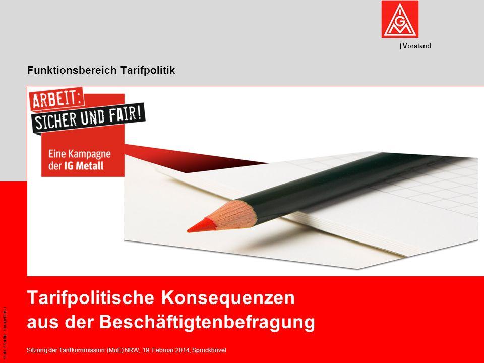 Vorstand Funktionsbereich Tarifpolitik Tarifpolitische Konsequenzen aus der Beschäftigtenbefragung Sitzung der Tarifkommission (MuE) NRW, 19. Februar