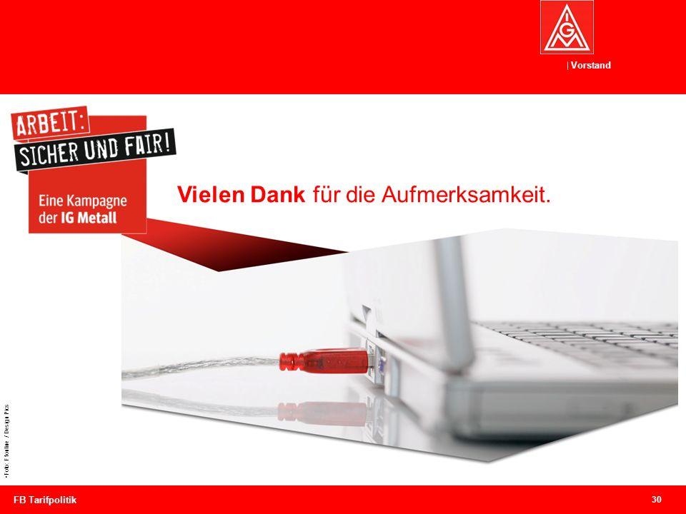 Vorstand FB Tarifpolitik 30 Foto: F1online / Design Pics Vielen Dank für die Aufmerksamkeit.