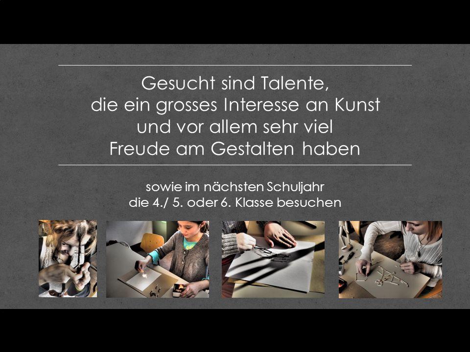 Voraussetzungen Es faszinieren dich Techniken aus dem Werken, der Handarbeit und dem Bildnerischen Gestalten Auf deine Selbständigkeit legen wir sehr grossen Wert!