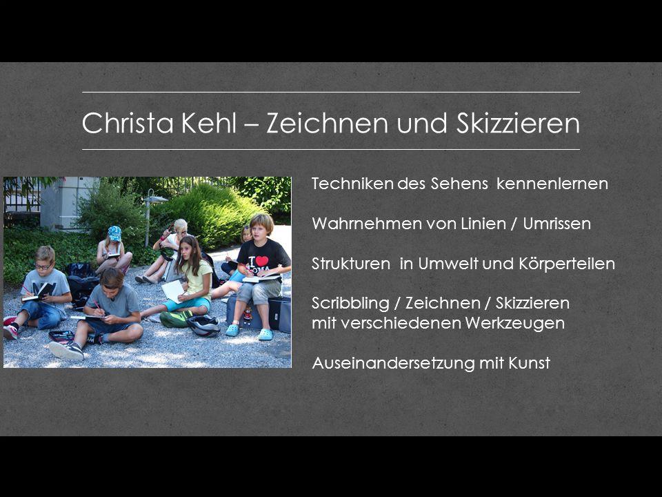 Christa Kehl – Zeichnen und Skizzieren Techniken des Sehens kennenlernen Wahrnehmen von Linien / Umrissen Strukturen in Umwelt und Körperteilen Scribb