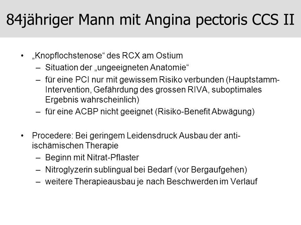 84jähriger Mann mit Angina pectoris CCS II Knopflochstenose des RCX am Ostium –Situation der ungeeigneten Anatomie –für eine PCI nur mit gewissem Risi