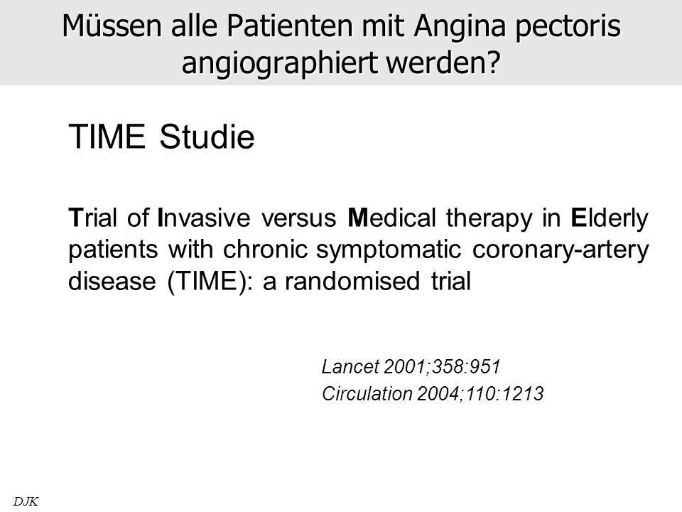 DJK Müssen alle Patienten mit Angina pectoris angiographiert werden? TIME Studie Trial of Invasive versus Medical therapy in Elderly patients with chr