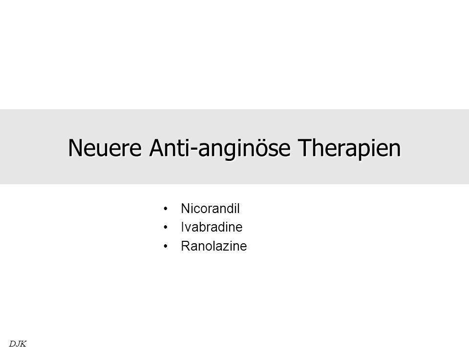 Neuere Anti-anginöse Therapien Nicorandil Ivabradine Ranolazine DJK
