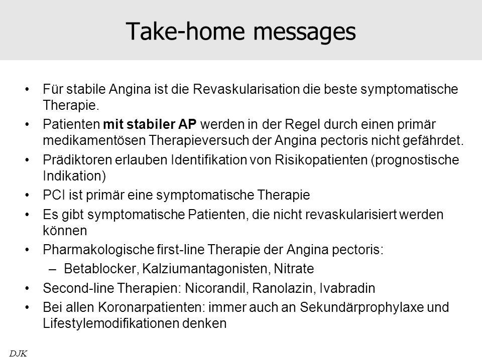 Take-home messages Für stabile Angina ist die Revaskularisation die beste symptomatische Therapie. Patienten mit stabiler AP werden in der Regel durch