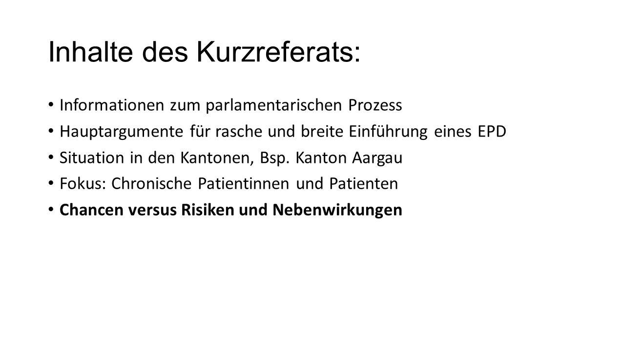 Inhalte des Kurzreferats: Informationen zum parlamentarischen Prozess Hauptargumente für rasche und breite Einführung eines EPD Situation in den Kanto