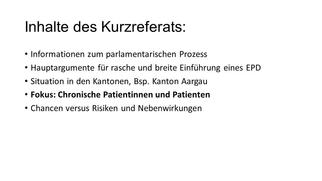Inhalte des Kurzreferats: Informationen zum parlamentarischen Prozess Hauptargumente für rasche und breite Einführung eines EPD Situation in den Kantonen, Bsp.