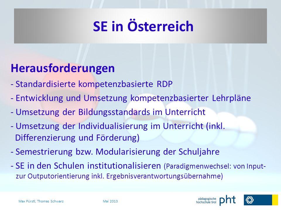 Herausforderungen - Standardisierte kompetenzbasierte RDP - Entwicklung und Umsetzung kompetenzbasierter Lehrpläne - Umsetzung der Bildungsstandards i