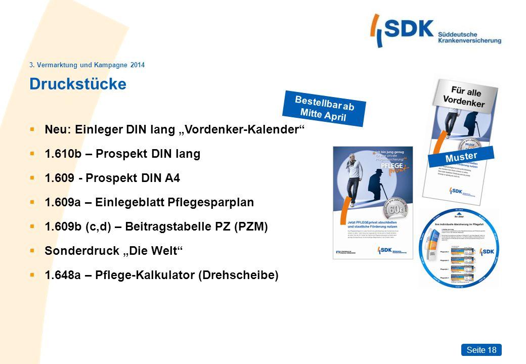 Seite 18 Druckstücke Neu: Einleger DIN lang Vordenker-Kalender 1.610b – Prospekt DIN lang 1.609 - Prospekt DIN A4 1.609a – Einlegeblatt Pflegesparplan
