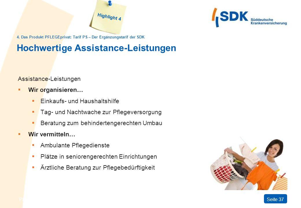 PFLEGEprivatSeite 37 Hochwertige Assistance-Leistungen Assistance-Leistungen Wir organisieren… Einkaufs- und Haushaltshilfe Tag- und Nachtwache zur Pf