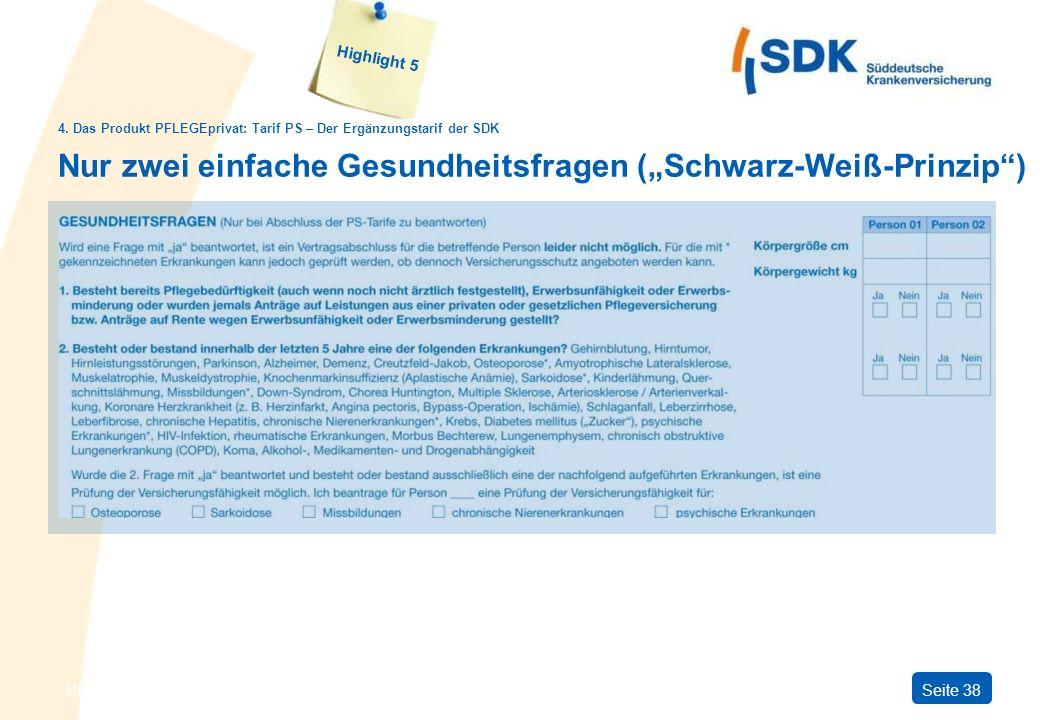 PFLEGEprivatSeite 38 Nur zwei einfache Gesundheitsfragen (Schwarz-Weiß-Prinzip) Highlight 5 4.