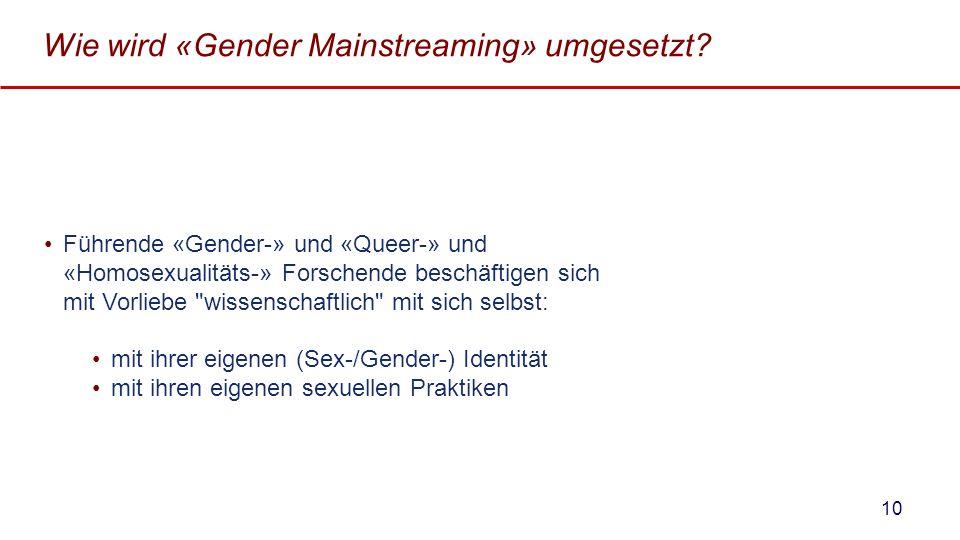 Wie wird «Gender Mainstreaming» umgesetzt? Führende «Gender-» und «Queer-» und «Homosexualitäts-» Forschende beschäftigen sich mit Vorliebe