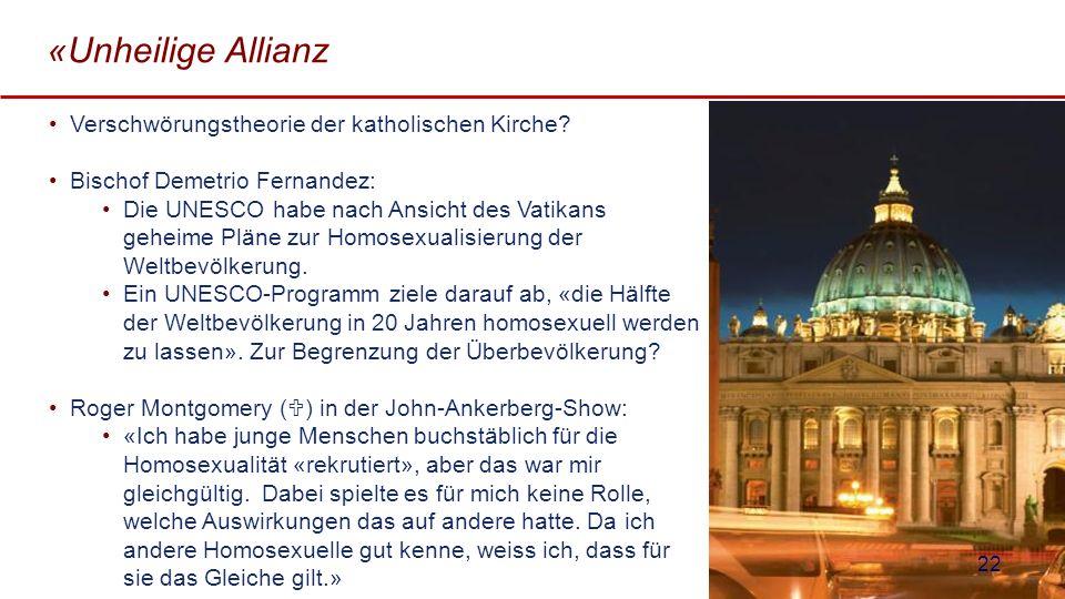 «Unheilige Allianz Verschwörungstheorie der katholischen Kirche? Bischof Demetrio Fernandez: Die UNESCO habe nach Ansicht des Vatikans geheime Pläne z