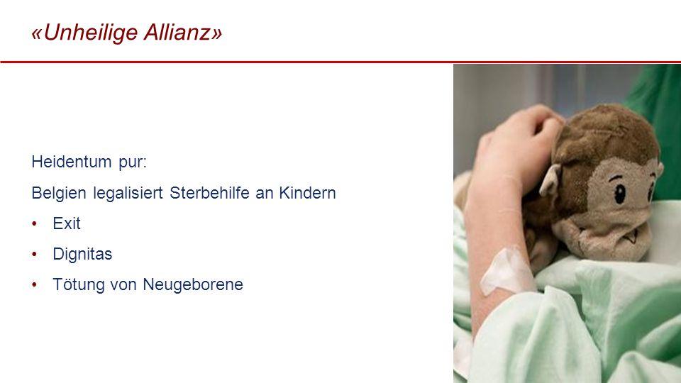 «Unheilige Allianz» Heidentum pur: Belgien legalisiert Sterbehilfe an Kindern Exit Dignitas Tötung von Neugeborene 24