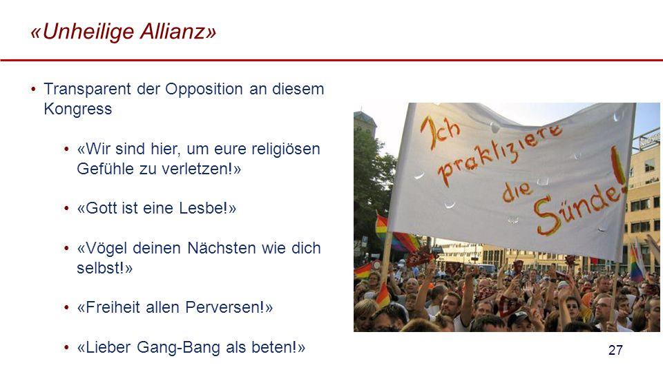 «Unheilige Allianz» Transparent der Opposition an diesem Kongress «Wir sind hier, um eure religiösen Gefühle zu verletzen!» «Gott ist eine Lesbe!» «Vö