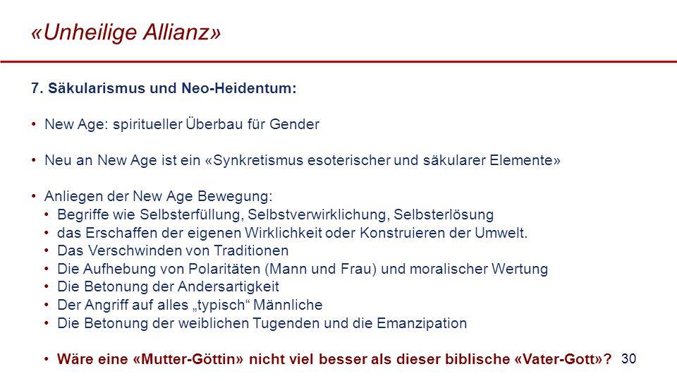 «Unheilige Allianz» 7. Säkularismus und Neo-Heidentum: New Age: spiritueller Überbau für Gender Neu an New Age ist ein «Synkretismus esoterischer und