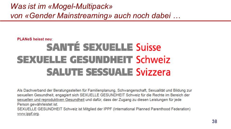 Was ist im «Mogel-Multipack» von «Gender Mainstreaming» auch noch dabei … 38