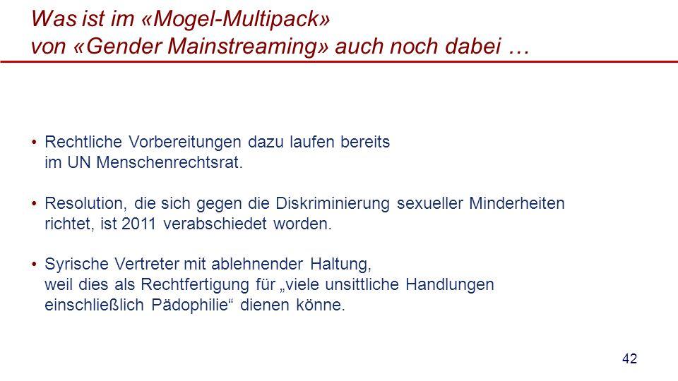 Was ist im «Mogel-Multipack» von «Gender Mainstreaming» auch noch dabei … Rechtliche Vorbereitungen dazu laufen bereits im UN Menschenrechtsrat. Resol