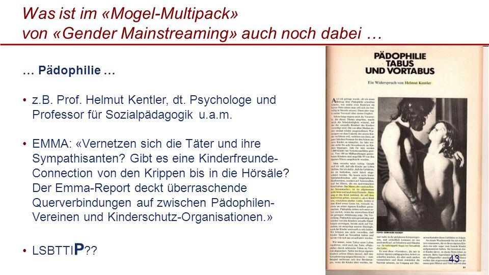 Was ist im «Mogel-Multipack» von «Gender Mainstreaming» auch noch dabei … … Pädophilie … z.B. Prof. Helmut Kentler, dt. Psychologe und Professor für S