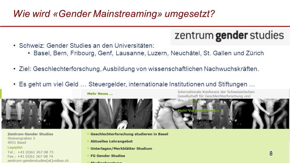 Wie wird «Gender Mainstreaming» umgesetzt? Schweiz: Gender Studies an den Universitäten: Basel, Bern, Fribourg, Genf, Lausanne, Luzern, Neuchâtel, St.