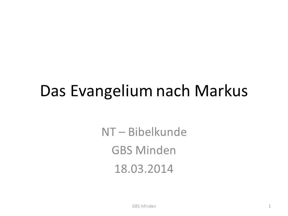 Das Evangelium nach Markus NT – Bibelkunde GBS Minden 18.03.2014 GBS Minden1