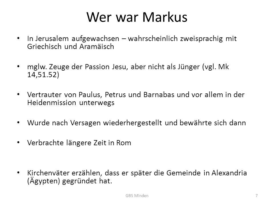 Wer war Markus In Jerusalem aufgewachsen – wahrscheinlich zweisprachig mit Griechisch und Aramäisch mglw.