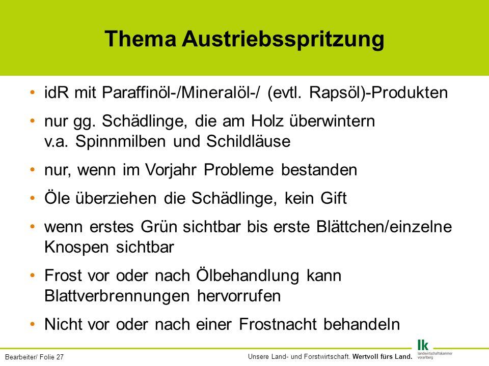 Bearbeiter/ Folie 27 Unsere Land- und Forstwirtschaft. Wertvoll fürs Land. Thema Austriebsspritzung idR mit Paraffinöl-/Mineralöl-/ (evtl. Rapsöl)-Pro