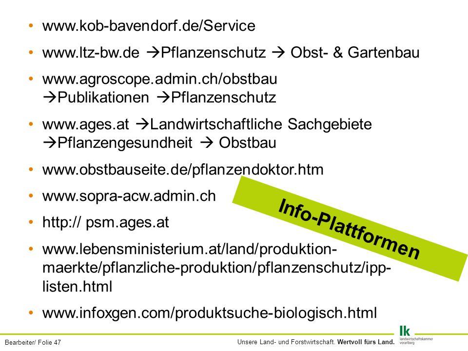 Bearbeiter/ Folie 47 Unsere Land- und Forstwirtschaft. Wertvoll fürs Land. www.kob-bavendorf.de/Service www.ltz-bw.de Pflanzenschutz Obst- & Gartenbau