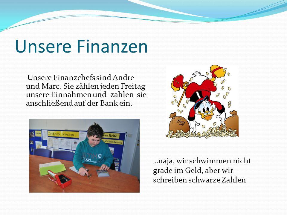 Unsere Finanzen Unsere Finanzchefs sind Andre und Marc.