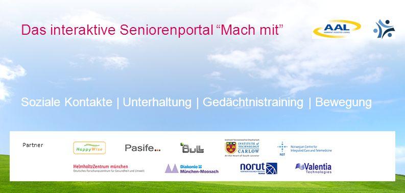 Partners Das interaktive Seniorenportal Mach mit Soziale Kontakte | Unterhaltung | Gedächtnistraining | Bewegung Partner