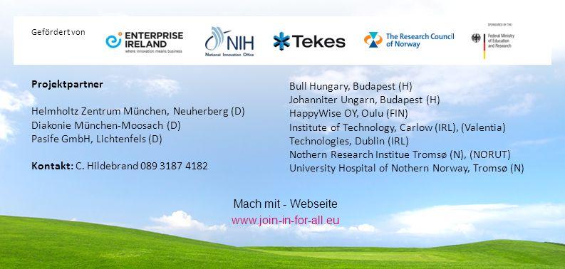 Mach mit - Webseite www.join-in-for-all.eu Projektpartner Helmholtz Zentrum München, Neuherberg (D) Diakonie München-Moosach (D) Pasife GmbH, Lichtenf