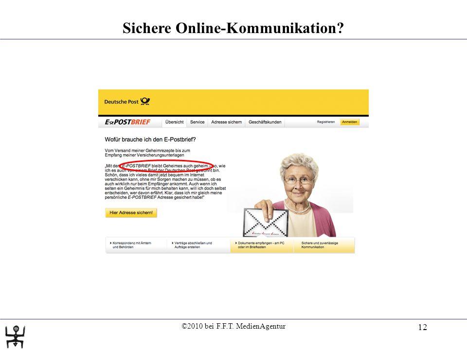 ©2010 bei F.F.T. MedienAgentur 12 Sichere Online-Kommunikation